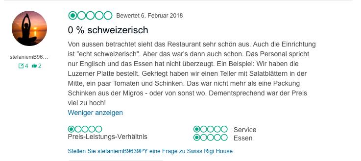 Am «Swiss Rigi House» sei – ausser der Aussenfassade und der Einrichtung – nichts Schweizerisches, bemängelt dieser Gast.